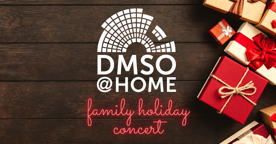 DMSO at Home Family Holiday Concert